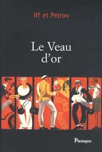 Ilf et  Petrov - Le Veau d'or.