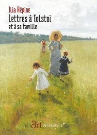 Ilia Répine - Lettres à Tolstoï et à sa famille.
