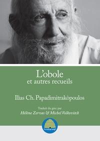 Ilias Ch. Papadimitrakopoulos - L'obole et autres recueils.