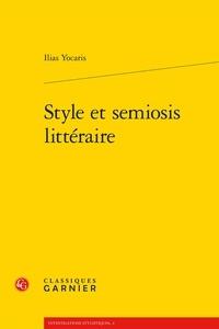 Ilias Yocaris - Style et semiosis littéraire.