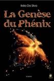 Ilidia Da Silva - La Genèse du Phénix.