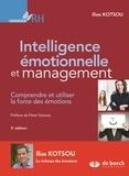 Ilios Kotsou - Intelligence émotionnelle et management - Comprendre et utiliser la force des émotions.