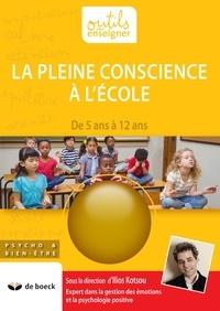Ilios Kotsou - La pleine conscience à l'ecole - De 5 à 12 ans.