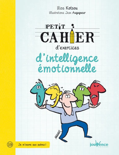 Ilios Kotsou et Jean Augagneur - Petit cahier d'exercices d'intelligence émotionnelle.