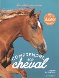 Ilja Van De Kasteele - Comprendre son cheval - Un guide illustré pouor décrypter le comportement des chevaux.