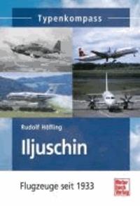 Iljuschin - Flugzeuge seit 1933.