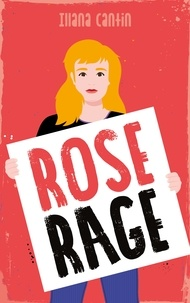 Illana Cantin - Rose Rage.