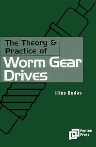 Illès Dudas - The theory practice of worm gear drives.