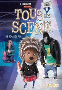Illumination Entertainment - Tous en scene - Le livre du film.