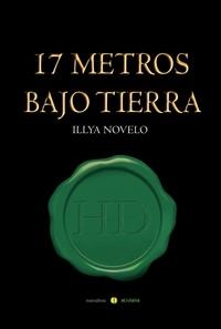 Illya Novelo García - 17 metros bajo tierra.