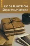 Ilo De Franceschi - Ecrivez-moi, Madeleine.