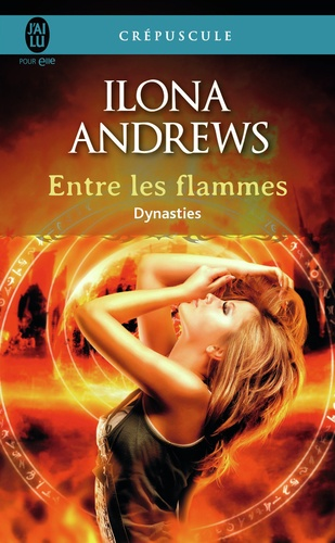 Dynasties Tome 1 Entre les flammes