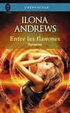 Ilona Andrews - Dynasties Tome 1 : Entre les flammes.
