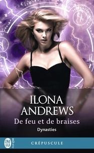 Ilona Andrews - Dynasties Tome 3 : De feu et de braises.