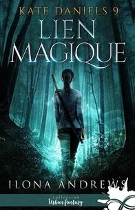 Ilona Andrews - Kate Daniels Tome 9 : Lien magique.