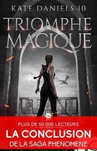 Ilona Andrews - Kate Daniels 10 : Triomphe magique - Kate Daniels, T10.