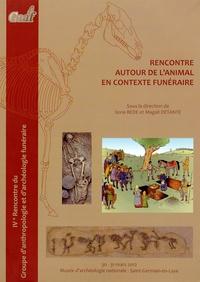 Ilona Bede et Magali Detante - Rencontre autour de l'animal en contexte funéraire - Actes de la Rencontre de Saint-Germain-en-Laye des 30 et 31 mars 2012.