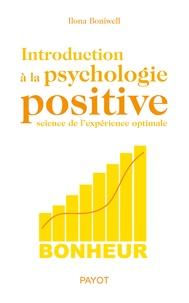 Ilona Boniwell et Ilona Boniwell - Introduction à la psychologie positive.