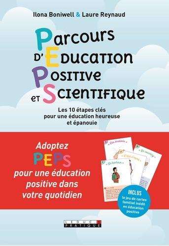 Parcours d'Education Positive et Scientifique. Les 10 étapes clés pour une éducation heureuse et épanouie