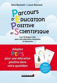 Ilona Boniwell et Laure Reynaud - Parcours d'Education Positive et Scientifique - Les 10 étapes clés pour une éducation heureuse et épanouie.