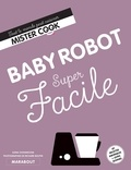 Ilona Chovancova et Richard Boutin - Baby robot super facile.