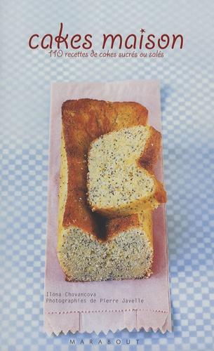 Ilona Chovancova - Cakes maison - 110 recettes de cakes sucrés / salés.