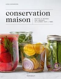 Ilona Chovancova - Conservation maison - Recettes et méthodes pour conserver ses aliments toute l'année.