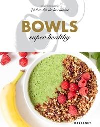 Ilona Chovancova - Le B.A-B.A de la cuisine - Bowls super healthy.