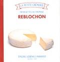 Ilona Chovancova - Reblochon - 30 recettes au fromage.
