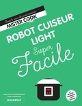Ilona Chovancova - Robot cuiseur light super facile.