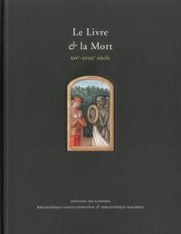 Ilona Hans-Collas et Fabienne Le Bars - Le Livre & la Mort - XIVe-XVIIIe siècle.