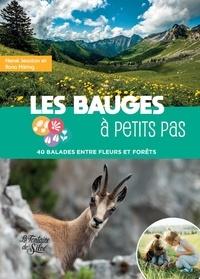 Ilona Häring et Hervé Jeanton - Les Bauges à petits pas - 40 balades entre fleurs et forêts.