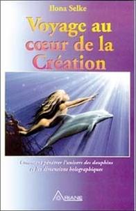 Voyage au coeur de la création - Comment pénétrer lunivers des dauphins et les dimensions holographiques.pdf