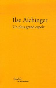 Ilse Aichinger - Un plus grand espoir.