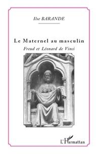 Ilse Barande - Le maternel au masculin - Freud et Léonard de Vinci.
