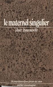 Ilse Barande - Le Maternel singulier - Freud et Léonard de Vinci.