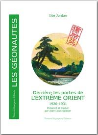 Ilse Jordan - Derrière les portes de l'Extrême Orient - 1926-1931.
