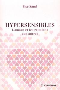 Ilse Sand - Hypersensibles - L'amour et les relations aux autres.