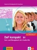 Ilse Sander et Birgit Braun - DaF kompakt B1 - Kurs- und Ubungsbuch. 2 CD audio