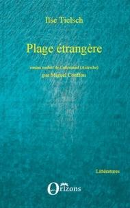 Ilse Tielsch et Miguel Couffon - Plage étrangère - Roman.