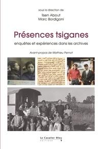 Ilsen About et Marc Bordigoni - Présences tsiganes - Enquêtes et expériences dans les archives.
