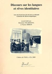 Ekaterina Velmezova et Patrick Sériot - Cahiers de l'ILSL N° 26, 2009 : Discours sur les langues et rêves identitaires.