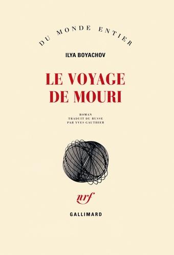 Ilya Boyachov - Le voyage de Mouri.