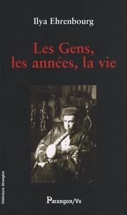 Ilya Ehrenbourg - Les Gens, les années, la vie.