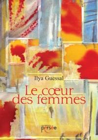 Ilya Guessal - Le coeur des femmes.