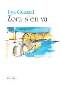 Ilya Guessal - Zora s'en va.