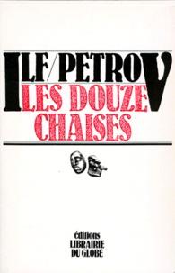 Ilya Ilf et Yevguiéni Petrov - Oeuvres / Ilya Ilf et Yevguiéni Petrov  Tome 1 - Les douze chaises.