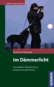 Im Dämmerlicht - Fesselndes Waidwerk in heimischen Revieren.