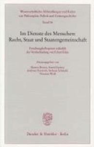 Im Dienste des Menschen: Recht, Staat und Staatengemeinschaft - Forschungskolloquium anlässlich der Verabschiedung von Eckart Klein.