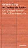Im Dienste des Rechts - Der oberste Richter der DDR erinnert sich.